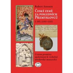 České země za posledních Přemyslovců, I. díl (1192–1253): Robert Antonín - DEFEKT - POŠKOZENÉ DESKY