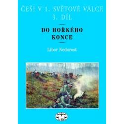 Češi v 1. světové válce, 3. díl. Do hořkého konce: Libor Nedorost