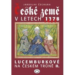 České země v letech 1378-1437 Lucemburkové na českém trůně II.: Jaroslav Čechura - DEFEKT - POŠKOZENÉ DESKY