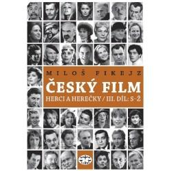 Český film: Herci a herečky / III. díl: S–Ž: Miloš Fikejz