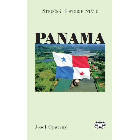 Panama (stručná historie států) - 2. vydání: Josef Opatrný