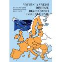 Vnitřní a vnější dimenze bezpečnosti Evropské unie: Helena Bauerová, Hana Hlaváčková, Milan Vošta