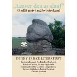 """Leaver dead as sleaf"". Dějiny fríské literatury: Wilken Engelbrecht a kolektiv"