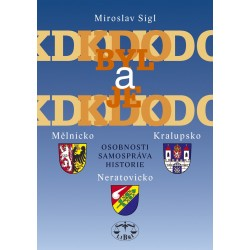 Kdo byl a je kdo - Mělnicko, Kralupsko, Neratovicko.: Miroslav Sígl