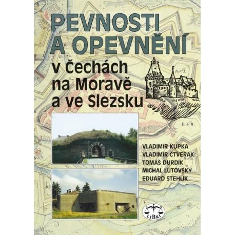 Pevnosti a opevnění v Čechách, na Moravě a ve Slezsku: Vladimír Kupka, V. Čtverák, T. Durdík, M.Lutovský a E. Stehlík