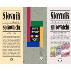 LITERÁRNÍ BALÍČEK - Slovník německy píšících spis. Německo, Světové literatury 20. století v kostce + Slovník pobaltských spis.
