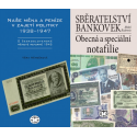 PENĚŽNÍ BALÍČEK (Naše měna a peníze v zajetí politiky 1938-1947 + Sběratelství bankovek Obecná a speciální notafilie)