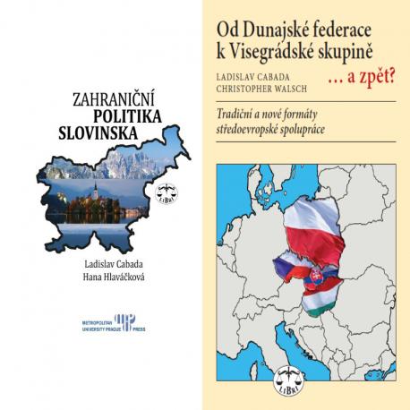 ZAHRANIČNÍ VZTAHY BALÍČEK (Zahraniční politika Slovinska + Od Dunajské federace k Visegrádské skupině... a zpět?)