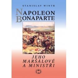 Napoleon Bonaparte, jeho maršálové a ministři: Stanislav Wintr