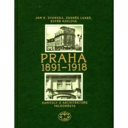Praha 1891-1918. Kapitoly o architektuře velkoměsta: Jan E. Svoboda, Zdeněk Lukeš, Ester Havlová