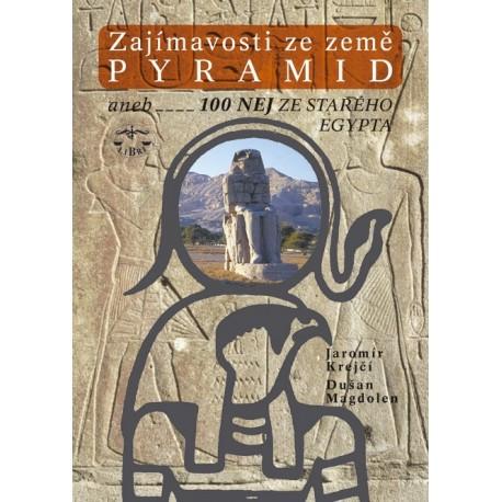 Zajímavosti ze země pyramid aneb 100 NEJ ze starého Egypta: Jaromír Krejčí, Dušan Magdolen
