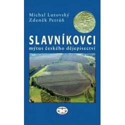 Slavníkovci - mýtus českého dějepisectví: Michal Lutovský, Zdeněk Petráň