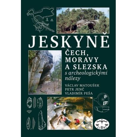 Jeskyně Čech, Moravy a Slezska s archeologickými nálezy: Václav Matoušek, kolektiv