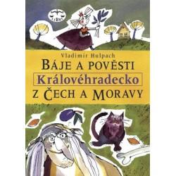 Báje a pověsti z Čech a Moravy - Královéhradecko: Vladimír Hulpach