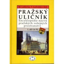 Pražský Uličník. Encyklopedie názvů pražských veřejných prostranství I. díl A-N: Marek Lašťovka a Václav Ledvinka