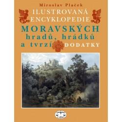 Ilustrovaná encyklopedie moravských hradů, hrádků a tvrzí – DODATKY: Miroslav Plaček