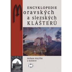 Encyklopedie moravských a slezských klášterů: Dušan Foltýn a kolektiv