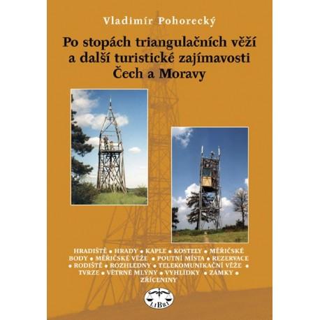 Po stopách triangulačních věží a další turistické zajímavosti Čech a Moravy: Vladimír Pohorecký
