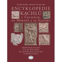 Encyklopedie kachlů v Čechách, na Moravě a ve Slezsku: Čeněk Pavlík, Michal Vitanovský