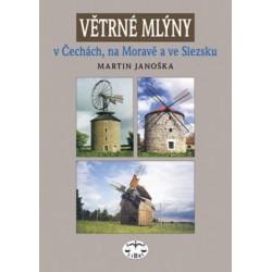 Větrné mlýny v Čechách, na Moravě a ve Slezsku: Martin Janoška