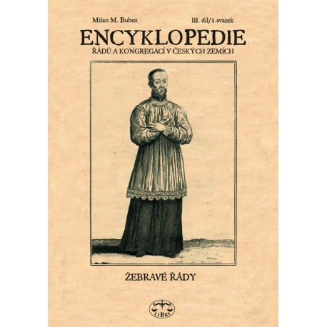 Encyklopedie řádů, kongregací a řeholních společností katolické církve v českých zemích III.-1 sv. : Milan Buben