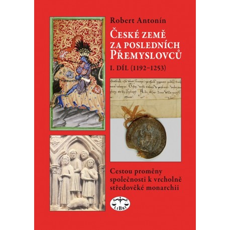 České země za posledních Přemyslovců, I. díl (1192–1253): Robert Antonín