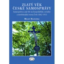Zlatý věk české samosprávy 1848–1913: Milan Hlavačka