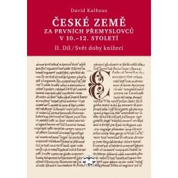 České země za prvních Přemyslovců v 10.–12. století, II. díl, Svět doby knížecí: David Kalhous