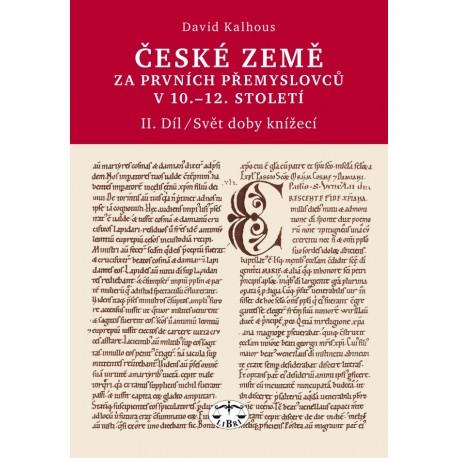 České země za prvních Přemyslovců v 10.–12. století, II. díl: David Kalhous