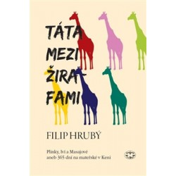 Táta mezi žirafami: Filip Hrubý