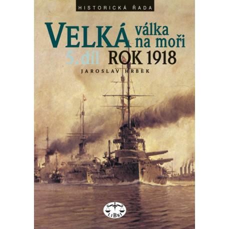 Velká válka na moři 5. díl - rok 1918: Jaroslav Hrbek
