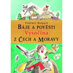 Báje a pověsti z Čech a Moravy – Vysočina: Vladimír Hulpach
