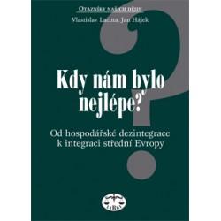 Kdy nám bylo nejlépe? Od dezintegrace k integraci střední Evropy: Vlastislav Lacina a Jan Hájek