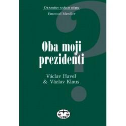 Oba moji prezidenti, Václav Havel & Václav Klaus: Emanuel Mandler