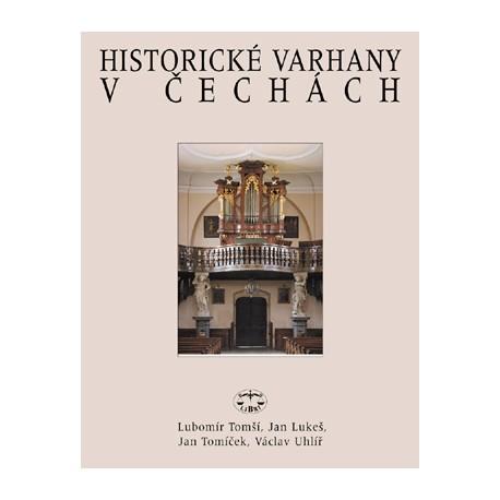 Historické varhany v Čechách: Lubomír Tomší, Jan Lukeš, Jan Tomíček, Václav Uhlíř
