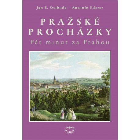 Pražské procházky - pět minut za Prahou:Jan E. Svoboda a Antonín Ederer