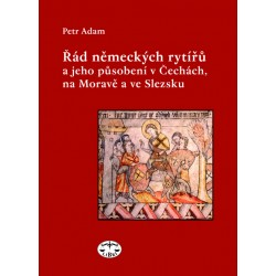 Řád německých rytířů a jeho působení v Čechách, na Moravě a ve Slezsku: Petr Adam