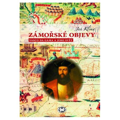 Zámořské objevy. Vasco da Gama a jeho svět: Jan Klíma