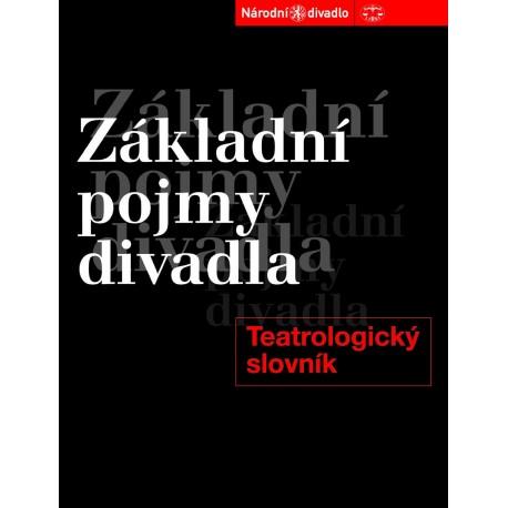 Základní pojmy divadla. Teatrologický slovník: Petr Pavlovský a kolektiv
