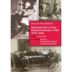 Diplomatické vztahy Československa a USA 1918–1968, I. díl – 2. svazek.: Milada Polišenská