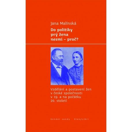 Do politiky prý žena nesmí - proč?: Jana Malínská