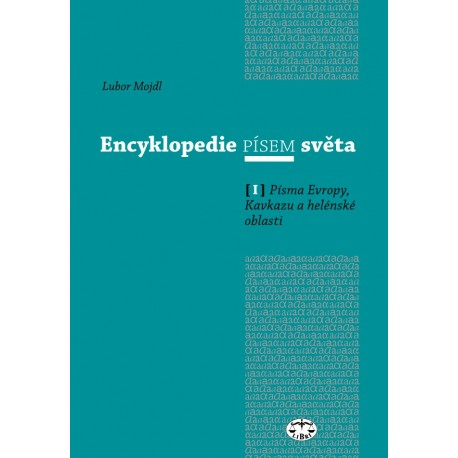 Encyklopedie písem světa I. - Písma Evropy, Kavkazu a helénské oblasti: Lubor Mojdl