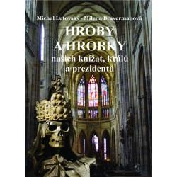 Hroby a hrobky našich knížat, králů a prezidentů: Milena Bravermanová, Michal Lutovský