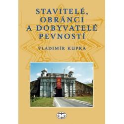 Stavitelé, obránci a dobyvatelé pevností: Vladimír Kupka