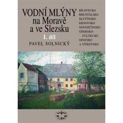 Vodní mlýny na Moravě a ve Slezsku I. díl: Pavel Solnický