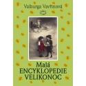Malá encyklopedie Velikonoc: Valburga Vavřinová ELEKTRONICKÁ KNIHA