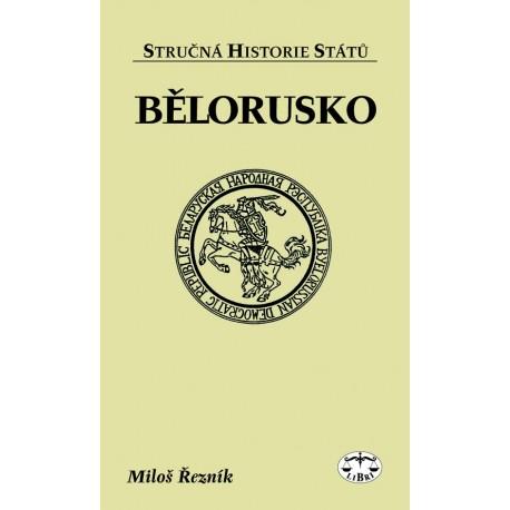 Bělorusko (stručná historie států): Miloš Řezník