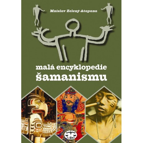 Malá encyklopedie šamanismu: Mnislav Zelený-Atapana ELEKTRONICKÁ KNIHA