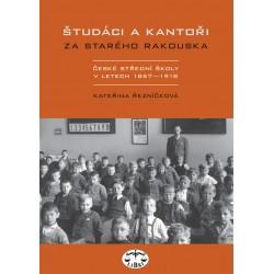 Študáci a kantoři za starého Rakouska.: Kateřina Řezníčková ELEKTRONICKÁ KNIHA