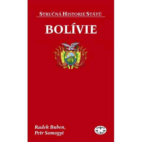Bolívie (stručná historie států): Radek Buben, Petr Somogyi